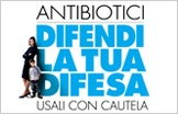 Campagna del Ministero della Salute per evitare un abuso di antibiotici che può portare anche a un aumento della resistenza dei batteri a questi farmaci